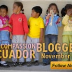 The Compassion Bloggers Are Going to Ecuador