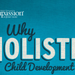 Why Holistic Child Development?