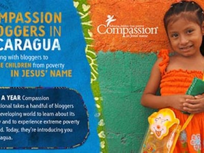 A poster titled Compassion Bloggers in Nicaragua with a girl in an orange dress