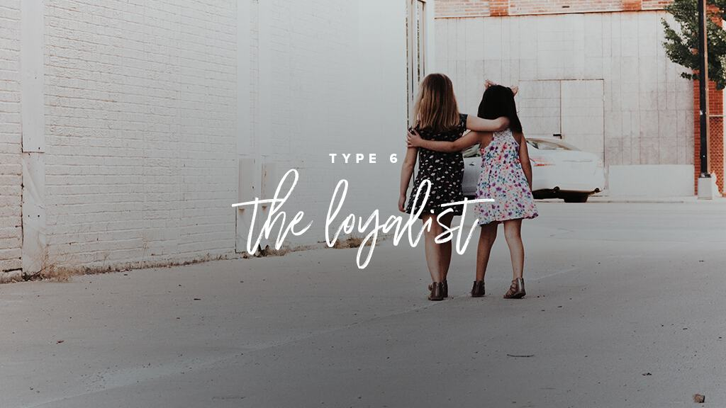Two girls walk away from the camera, with their arms around each other. Text: Type 6: The Loyalist