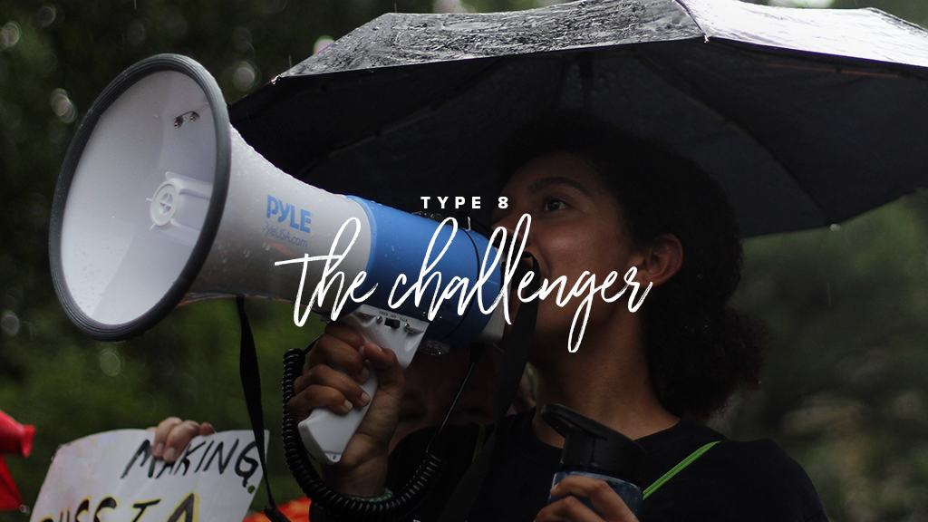 A woman speaks into a megaphone. Text: Type 8: The Challenger