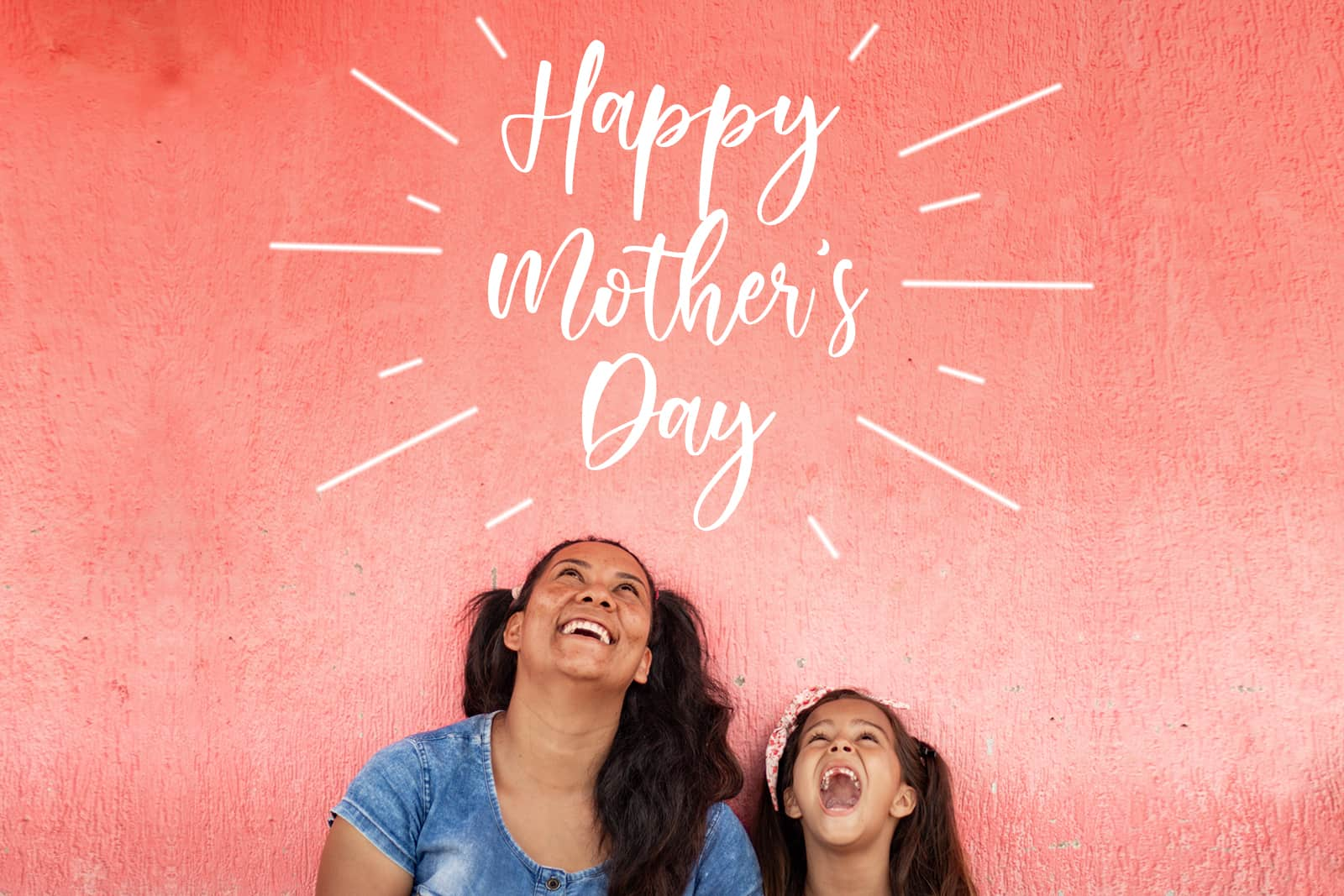 A mom and a girl look up smiling. Text: Happy Mother's Day
